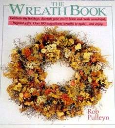 A really useful wreath-making book for do-it-youself wreath crafters.