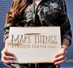 Make things. It's good for the soul. (CRAFTED IN CARHARTT)