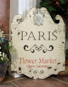 love this sign and the Paris flower market is amazing...must return
