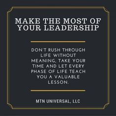 MAKE THE MOST OF YOUR LEADERSHIP
