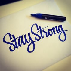 Stay Strong. I love beautiful handwriting/script font.
