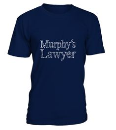 Murphy's Lawyer - white  => Check out this shirt or mug by clicking the image, have fun :) Please tag, repin & share with your friends who would love it. #Lawyermug, #Lawyerquotes #Lawyer #hoodie #ideas #image #photo #shirt #tshirt #sweatshirt #tee #gift #perfectgift