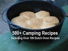 500+ camping recipes (including over 100 Dutch Oven Recipes)