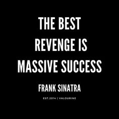 The best revenge is massive success . Wisdom Quotes Funny, Funny Motivational Quotes, Babe Quotes, Golf Quotes, Inspirational Quotes About Love, Quotes Quotes, Quote Life, Quotes About Haters, Quotes About Revenge