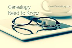 9 #Genealogy Things You Need to Know Today, 14 July 2014, via 4YourFamilyStory.com. #needtoknow #familytree