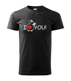 Vtipná potlač na bavlnenom tričku, ktorá určite zožne úspech. Obrázok s textom na tričku ladený v humornom štýle. Tričko je vhodné pre ľudí, ktorý majú radi zvieratká. Potlač na tričku vtipne znázorňuje psíka so srdiečkom a anglický text I LOVE YOU! čo v preklade znamená MILUJEM ŤA! I Love You, Club, Mens Tops, T Shirt, Supreme T Shirt, Te Amo, Tee Shirt, Je T'aime, Love You