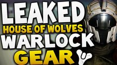 "Destiny - LEAKED ""HOUSE OF WOLVES"" WARLOCK GEAR !! (Destiny DLC)"