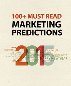 100+ of this year's top marketing predictions: Great list of opportunities for 2015