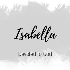 Isabella Fantasy Names, Names With Meaning, Character Names, Baby Girl Names, Writing Tips, Beautiful Words, Meant To Be, Life Hacks, God