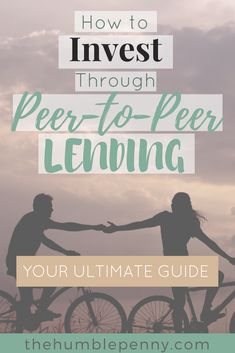 This is the Ultimate Guide to Investing through Peer to Peer Lending. Make your money work harder for you! #peer #P2P #Peertopeer #lending via @TheHumblePenny