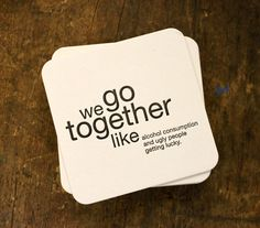 """Minus the tacky saying, it would be cute to have a whole set involving the phrase """"we go together like..."""" and then finish it with different things - guest book, conversation starters, invites, etc."""