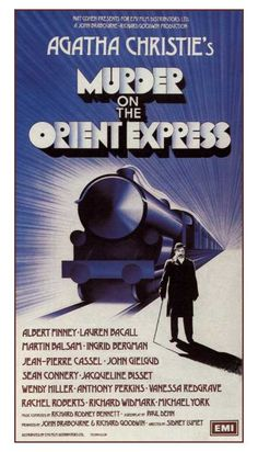 Murder on the Orient Express Movie Poster http://www.otrstreet.com/Hollywood_Posters/1974%20Agatha%20Christie%27s%20Murder%20on%20the%20Orient%20Express.jpg
