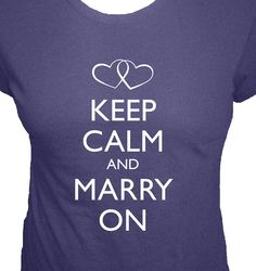 Bride Shirt  Keep Calm and Carry On  MARRY ON  4 by redbrickwall, $28.00