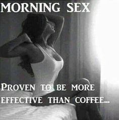 Thee best sex is morning sex. Really is.