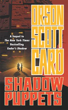 """Orson Scott Card - Shadow Puppets (Shadow 3) 