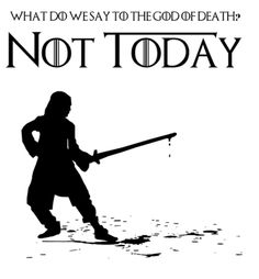 game of thrones Not Today. Game of Thrones Game Of Thrones Bar, Game Of Thrones Tattoo, Game Of Thrones Facts, Game Of Thrones Shirts, Game Of Thrones Quotes, Game Of Thrones Funny, Arya Stark, Serie Got, Silhouette