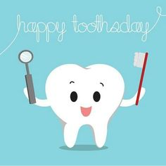 Happy toothday!!!! :D