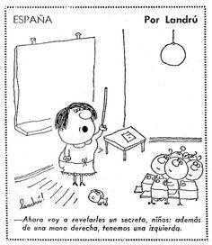 Chiste ESPAÑA. -Ahora voy a revelarles un secreto, niños: además de una mano derecha, tenemos una izquierda. Por Landrú / Landru