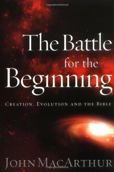 The Battle For The Beginning by John MacArthur. $14.60
