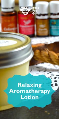 Relaxing Aromatherapy Lotion | https://www.grassfedgirl.com/relaxing-aromatherapy-lotion/
