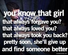 Just move on and find someone better who won't treat you like you're nothing, but will treat you like a princess!!