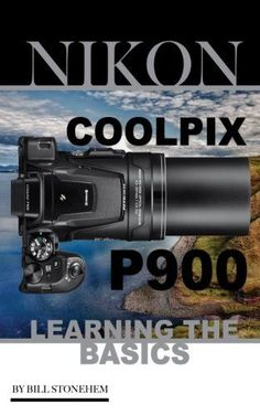 Nikon Coolpix P900: Learning the Basics: (Booklet)