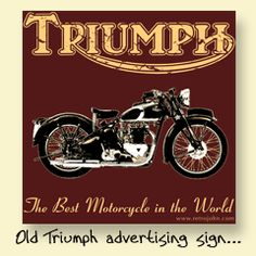 Old Triumph advertising sign.....