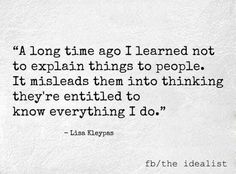 #learned not explain things to people.