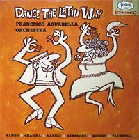 Francisco Aquabella; album: Dance The Latin Way, Fantasy 8060