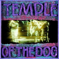Temple of the Dog - Listened to this again. One of the best