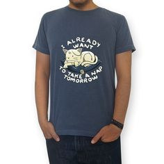 Camiseta I Already Want To Take a Nap Tomorrow de @tobefonseca | Colab55