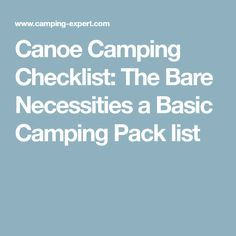 e391544bdc9 Canoe Camping Checklist  The Bare Necessities a Basic Camping Pack list