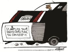 This cartoon is RIGHT ON!!!--- This is exactly what is in ObamaCare.  THEY DECIDE WHICH HEALTHCARE PLAN YOU CAN KEEP-NOT YOU.  And in many cases your premium is A LOT HIGHER than the plan that you have now.