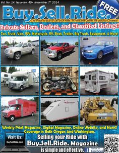 Buy Sell Ride Issue #1445  Buy.Sell.Ride. magazine! Your local connection to Automotive classified ads for Cars, Trucks, SUV's, RV's, Motorcycles, ATV's, Boats, Trailers, Heavy Equipment, Parts, or Service.