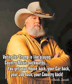 Charlie, Memes, and Music: Voting for Trump is like playing Country Music backwardsi You get yOur House back.vour Car hack your Job back, your Country back! Charlie Always Have Loved This Guy! Funny Political Memes, Political Quotes, Political Views, Politics Humor, Great Quotes, Funny Quotes, Inspirational Quotes, Song Quotes, Smile Quotes