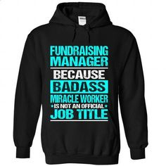 FUNDRAISING-MANAGER - #awesome hoodies #girl hoodies. CHECK PRICE => https://www.sunfrog.com/No-Category/FUNDRAISING-MANAGER-7014-Black-Hoodie.html?60505