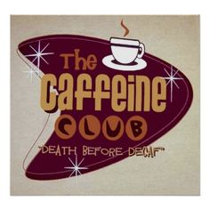 The Caffeine Club, Coffee, Vintage Poster