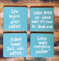 Set of four hand-painted coasters, each with a different funny coffee quote. Gre… Set of four hand-painted coasters, each with a different funny coffee quote. Each coaster measures 4 x Coasters are Funny Coasters, Coffee Coasters, Tea Coaster, Diy Coasters, Stone Coasters, Coffee Humor, Coffee Quotes, Funny Coffee, Coffee Lover Gifts