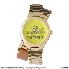 """Be Fearlessly Authentic"" Inspiring Quote - Gold Watch for women, Yellow colour with rose design."