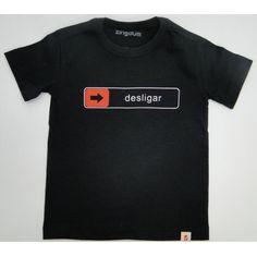 Camiseta Infantil Desligar R$55.00