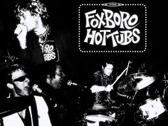 Foxboro Hot Tubs (Green Days side project)