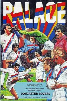 Palace 2 Doncaster 0 agg) in Oct 1981 at Selhurst Park. Programme cover for the League Cup Round, Leg. Doncaster Rovers, Crystal Palace Fc, Football Memorabilia, Football Program, Kicks, History, 1980s, October, England