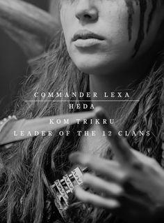 Commander Lexa Kom Trikru Leader of the 12 Clans