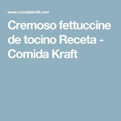 Cremoso fettuccine de tocino Receta - Comida Kraft