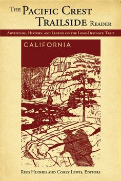 Pacific Crest Trailside Reader: California: Adventure, History, and Legend on the Long - Distance Trail Mountaineers Books http://www.amazon.com/dp/1594855080/ref=cm_sw_r_pi_dp_F3Bzub1WSKWCT