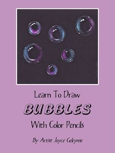Draw Bubbles in Color Pencil: PDF Tutorial, Black Paper, Make Realistic Bubble Drawings, Fun for Kids or Adults,Instant Download