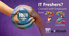 IT Fresher's? Connect with Employers from 72 countries   Join us now on http://www.itworldweb.com/#a_aid=Webfries&a_bid=21cd22aa