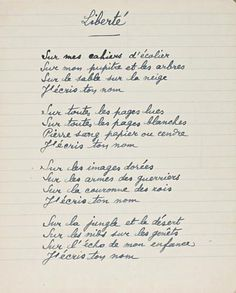 A manuscript of the poem La Liberté by Paul Eluard English translation: On my school notebooks On my desk and on the trees On the sands of snow I write your name On the pages I have read On all. French Poems, French Quotes, Words Quotes, Me Quotes, Jolie Phrase, School Notebooks, Quote Citation, Pretty Quotes, Some Words