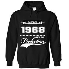 October 1968 aged to perfection T-Shirts, Hoodies. SHOPPING NOW ==► Funny Tee Shirts