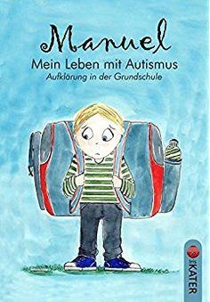 Manuel - Mein Leben mit Autismus: Aufklärung in der Grundschule